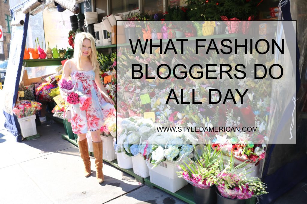 WHAT FASHION BLOGGERS DO ALL DAY